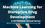 Machine Learning for Disruptive Drug Development – a 3 part webinar series